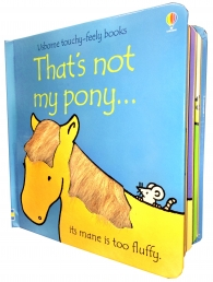Thats Not My Pony Touchy-Feely Board Books by Fiona Watt, Rachel Wells