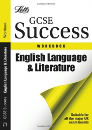 Letts GCSE Success Workbook English Language & Literature by Paul Burns