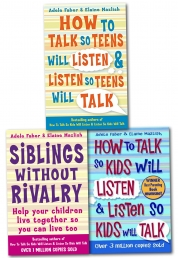 How to Talk So Kids and Teens Will Listen To Parent Collection 3 Books Set (Series 1) by Elaine Mazlish, Adele Faber