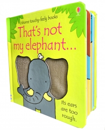 Thats Not My Elephant Touchy-Feely Board Books by Fiona Watt