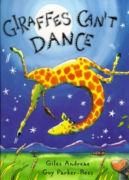 Giraffes Can't Dance (Picture Books) (Hardcover) by Giles Andreae and Guy Parker-Rees