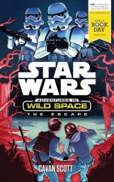 Star Wars - Adventures in Wild Space The Escape A World Book Day by Cavan Scott