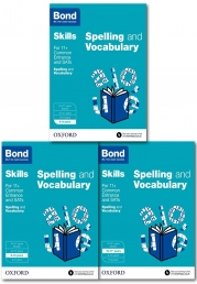 Bond SATs Skills: English: Spelling and Vocabulary 3 Books Collection Set For 8-11 years Foundation, Intermediate, Advance (Bond Skills) by Bond 11+
