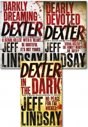 Jeff Lindsay Novel Collection 3 Books Set (Dexter in the Dark, Dearly Devoted Dexter, Darkly Dreaming Dexter) by Jeff Lindsay