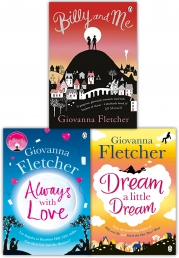Giovanna Fletcher 3 Books Collection Set (Billy and Me, Always With Love, Dream a Little Dream) by Giovanna Fletcher