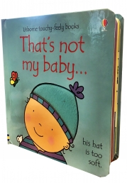 Thats Not My Baby - Boy (Touchy-Feely Board Books) by Fiona Watt, Rachel Wells