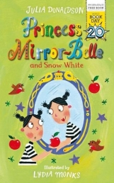 Princess Mirror-Belle and Snow White World Book Day 2017 by Julia Donaldson (Author), Lydia Monks (Illustrator)