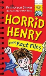 Horrid Henry Funny Fact Files World Book Day 2017 by Francesca Simon  (Author), Tony Ross (Illustrator)
