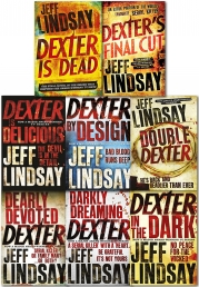 Jeff Lindsay Dexter Series Collection 8 Books Set (Dexter Is Dead, Final Cut, Double Dexter, Dexter is Delicious, Dexter by Design..Etc) by Jeff Lindsay