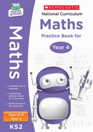 National Curriculum Maths Practice Book for Year 4 (100 Practice Activities) by Scholastic