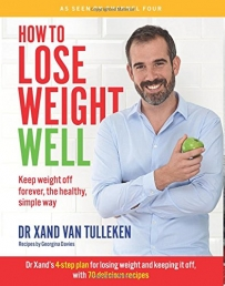 How to Lose Weight Well: Keep weight off forever, the healthy, simple way (Paperback) by Dr. Xand van Tulleken Photo