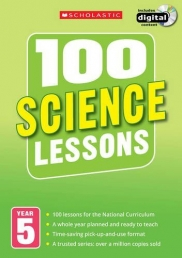 100 Science Lessons Year 5 - 2014 National Curriculum Plan and Teach Study Guide by Scholastic