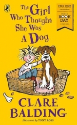 The Girl Who Thought She Was a Dog: World Book Day 2018 by Clare Balding