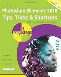 Photoshop Elements 2018 Tips, Tricks & Shortcuts in easy steps Photo