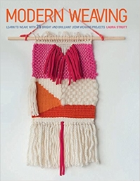 Modern Weaving: Learn to weave with 25 bright and brilliant loom weaving projects Photo