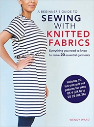 A Beginner's Guide to Sewing with Knitted Fabrics: Everything you need to know to make 20 essential garments Photo