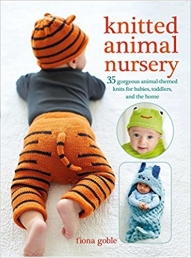 Knitted Animal Nursery 35 gorgeous animal-themed knits for babies toddlers and the home by Fiona Goble