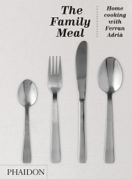 The Family Meal: Home cooking with Ferran Adria Photo