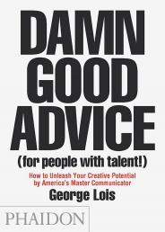 Damn Good Advice For People With Talent How To Unleash Your Creative Potential by America Master Communicator Photo