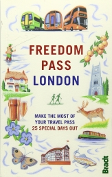 Freedom Pass - Make the Most of Your Travel Pass - 25 Special Days Out by Mike Pentelow, Peter Arkell