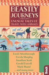 Beastly Journeys: Unusual Tales of Travel with Animals (Bradt Travel Guides) Photo