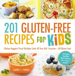 201 Gluten-Free Recipes for Kids by Carrie S. Forbes