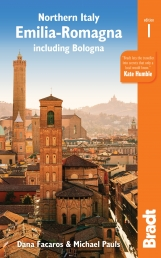 Northern Italy: Emilia-Romagna: including Bologna, Ferrara, Modena, Parma, Ravenna and the Republic of San Marino (Bradt Travel Guides (Regional Guide by Dana Facaros, Michael Pauls