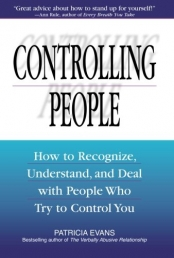 Controlling People: How To Recognize, Understand, And Deal With People Who Try To Control You Photo