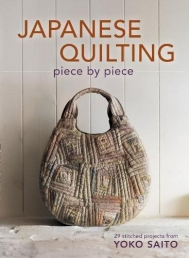 Japanese Quilting Piece By Piece: 29 Stitched Projects from Yoko Saito Photo