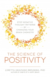 The Science of Positivity - Stop Negative Thought Patterns by Changing Your Brain Chemistry Photo