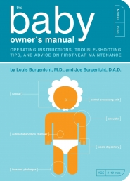 The Baby Owner's Manual: Operating Instructions, Trouble-Shooting Tips, and Advice on First-Year Maintenance (Owner's and Instruction Manual) Photo