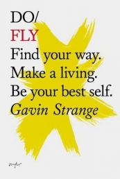 Do Fly: Find Your Way. Make a Living. be Your Best Self. (Do Books) Photo