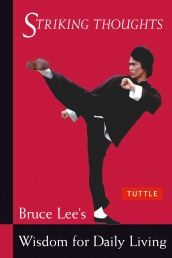 Bruce Lee Striking Thoughts: Bruce Lee's Wisdom for Daily Living (The Bruce Lee Library) Photo