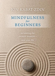 Mindfulness for Beginners: Reclaiming the Present Moment and Your Life Photo