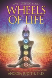 Wheels of Life: User's Guide to the Chakra System (Llewellyn's New Age) Photo