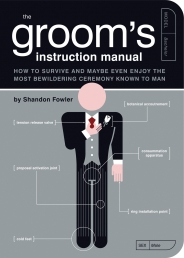 Groom's Instruction Manual: How to Survive and Maybe Even Enjoy the Most Bewildering Ceremony Known to Man (Owner's and Instruction Manual) Photo