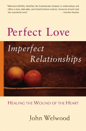 Perfect Love Imperfect Relationships - Healing the Wound of the Heart Photo