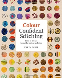 Colour Confident Stitching - How to Create Beautiful Colour Palettes Photo
