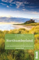 Northumberland: including Newcastle, Hadrian's Wall and the Coast Local, characterful guides to Britain's Special Places (Bradt Travel Guides (Slow Tr Photo