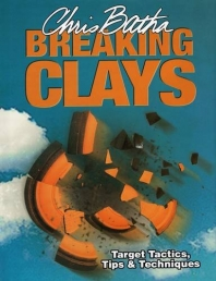 Breaking Clays: Target Tactics, Tips and Techniques Photo