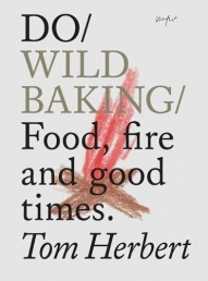 Do Wild Baking: Food, Fire and Good Times (Do Books) Photo