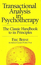 Transactional Analysis in Psychotherapy: The Classic Handbook to its Principles (Condor Books) Photo
