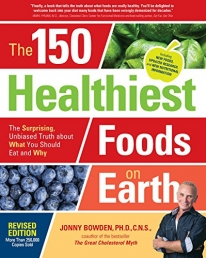 The 150 Healthiest Foods on Earth, Revised Edition: The Surprising, Unbiased Truth about What You Should Eat and Why Photo