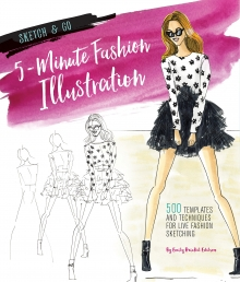 Sketch and Go - 5-Minute Fashion Illustration - 500 Templates and Techniques for Live Fashion Sketching by Emily Brickel Edelson