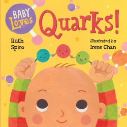Baby Loves Quarks by Ruth Spiro
