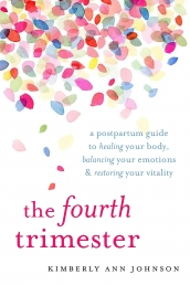 The Fourth Trimester: A Postpartum Guide to Healing Your Body, Balancing Your Emotions, and Restoring Your Vitality Photo