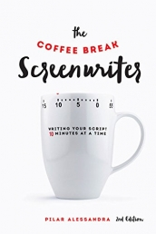 The Coffee Break Screenwriter - Writing Your Script 10 Minutes at a Time Photo