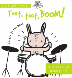 Toot, Toot, Boom! Listen to the Band: A Press and Listen Board Book (Wee Gallery) Photo