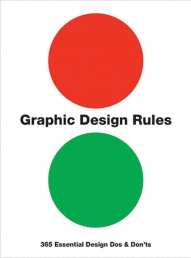 Graphic Design Rules: 365 Essential Design Dos and Don'ts Photo