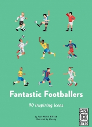 Fantastic Footballers: Meet 40 game changers (40 Inspiring Icons) Photo